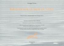 Graver sur le mur du vent : entretiens radiophoniques avec Georges Perros, le 17 décembre 1975 - JeanDaive