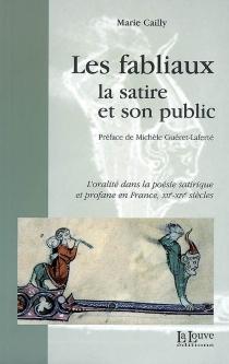 Les fabliaux, la satire et son public : l'oralité dans la poésie satirique et profane en France, XIIe-XIVe siècles - MarieCailly