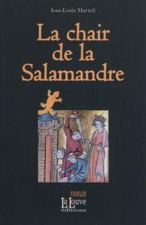 La chair de la Salamandre - Jean-LouisMarteil