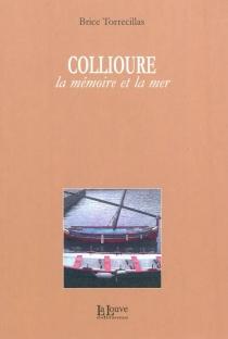 Collioure, la mémoire et la mer - BriceTorrecillas