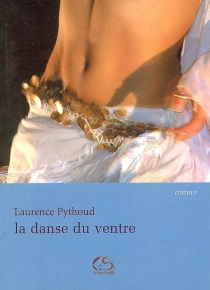 La danse du ventre - Laurence Pythoud