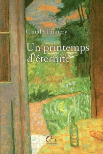 Un printemps d'éternité - Claude Tannery