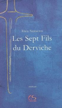 Les sept fils du derviche - AlainSantacreu
