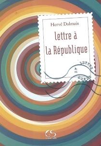 Lettre à la République - HervéDalmais