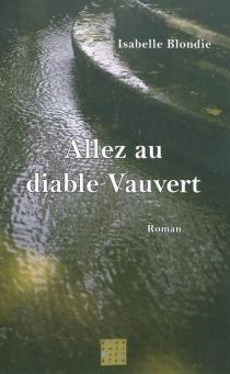 Allez au diable Vauvert - IsabelleBlondie