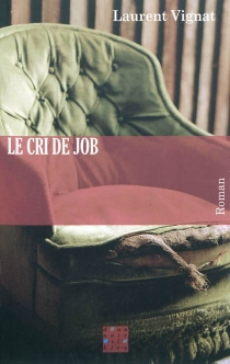 Le cri de Job - Laurent Vignat