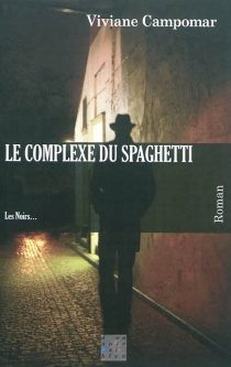 Le complexe du spaghetti - VivianeCampomar