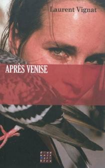 Après Venise - LaurentVignat