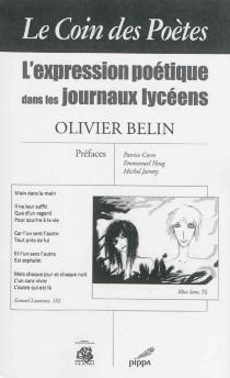 Le coin des poètes : l'expression poétique dans les journaux lycéens - OlivierBelin