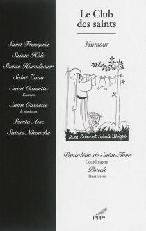 Le club des saints : saint Frusquin, sainte Hole, sainte Huredecuir, saint Zano ... -