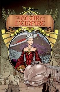 Au coeur de l'Empire : l'héritage de Luther Arkwright - BryanTalbot