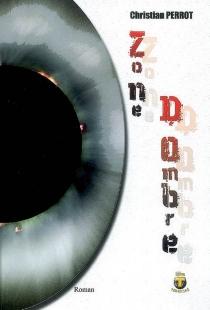 Zone d'ombre : roman policier fantastique - ChristianPerrot
