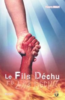 Le fils déchu : roman fiction - ThierryMulot