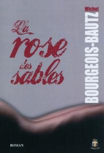 La rose des sables - MichelBourgeois-Bautz