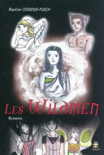 Les Wildmen : les hommes sauvages : roman fiction - BastienCessens-Puech