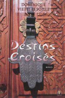 Destins croisés - DominiqueVietti-Letoille