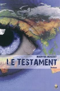 Le testament : roman fiction - MaryseBouzet