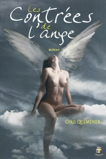 Les contrées de l'ange - CyrilQuéméner