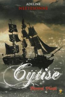 Cytise, femme pirate : roman fantastique - AdelineNeetesonne