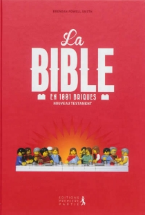 La Bible en 1.001 briques : Nouveau Testament - Brendan PowellSmith