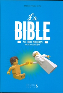 La Bible en 1.001 briques : Ancien Testament - Brendan Powell Smith