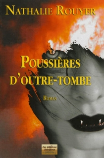 Poussières d'outre-tombe - NathalieRouyer