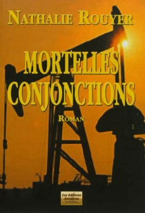 Mortelles conjonctions - Nathalie Rouyer