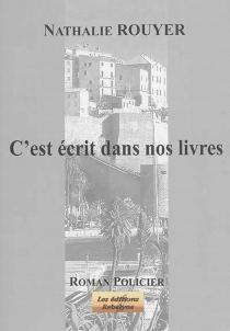 C'est écrit dans nos livres : roman policier - NathalieRouyer