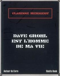 Dave Grohl est l'homme de ma vie - ClarisseMérigeot-Magnenat