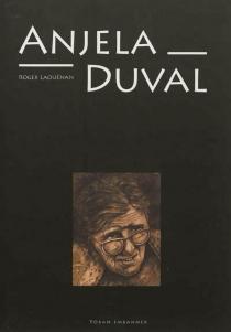Anjela Duval : Bretons témoins de leur temps - RogerLaouénan