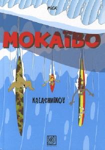 Mokaïbo : Kalachnikov - Mick