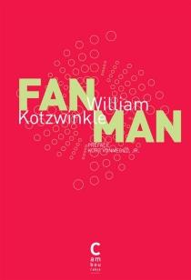 Fan man - WilliamKotzwinkle