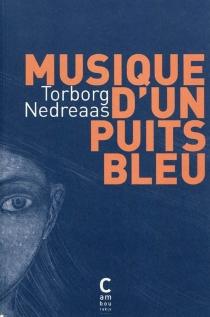 Musique d'un puits bleu - TorborgNedreaas