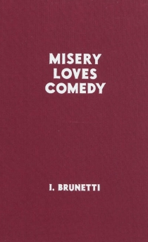 Misery loves comedy - Ivan Brunetti
