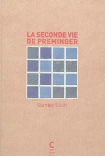 La seconde vie de Preminger - StanleyElkin