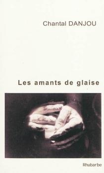 Les amants de glaise - ChantalDanjou
