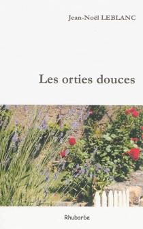 Les orties douces : la mémé - Jean-NoëlLeblanc