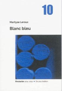 Blanc bleu - MarilyseLeroux