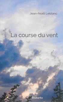 La course du vent - Jean-NoëlLeblanc