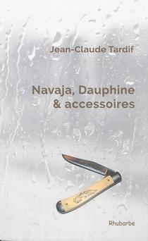 Navaja, Dauphine et accessoires - Jean-ClaudeTardif