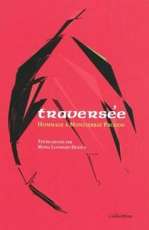 Traversée : hommage à Montserrat Prudon -