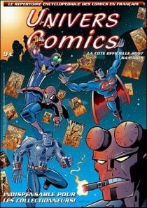 Univers comics : le répertoire encyclopédique des comics en français 2007 -