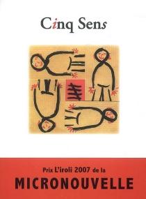 Cinq sens : prix L'Iroli 2007 de la micronouvelle -