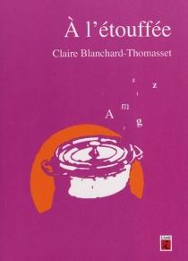A l'étouffée - ClaireBlanchard-Thomasset