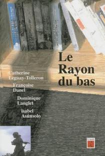 Le rayon du bas : roman expérimental à quatre mains -