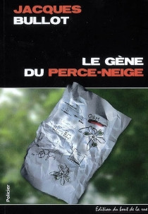 Le gène du perce-neige - Jacques Bullot