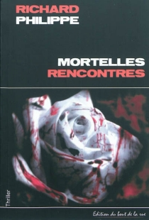 Mortelles rencontres : roman policier - RichardPhilippe