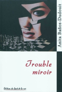 Trouble miroir - AnitaBaños-Dudouit