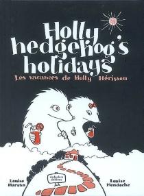 Holly Hedgehog's holidays| Les vacances de Holly Hérisson - LouiseMarsan