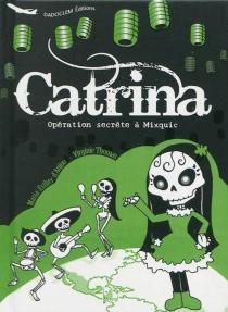 Catrina : opération secrète à Mixquic - Maria Esther d'Anjou
